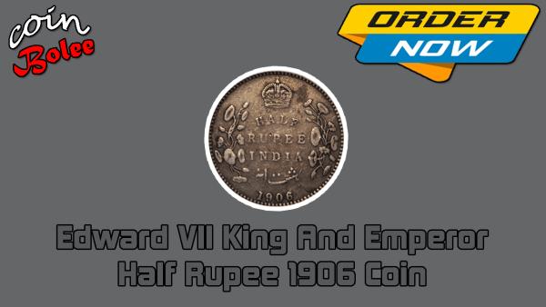 Edward VII King And Emperor Half Rupee 1906 Coin Back