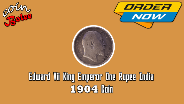 Edward VII King Emperor One Rupee 1904 India Silver Coin Front