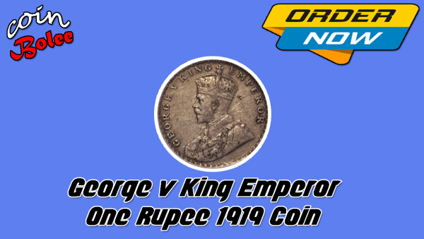 George v King Emperor One Rupee 1919 Coin Front