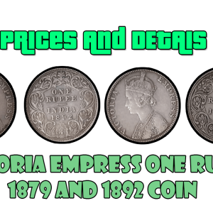Victoria Empress One Rupee 1879 and 1892 Coins of India