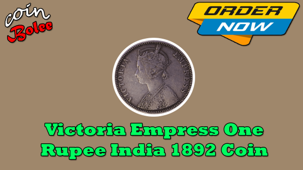 Victoria Empress One Rupee India 1892 Coin Front