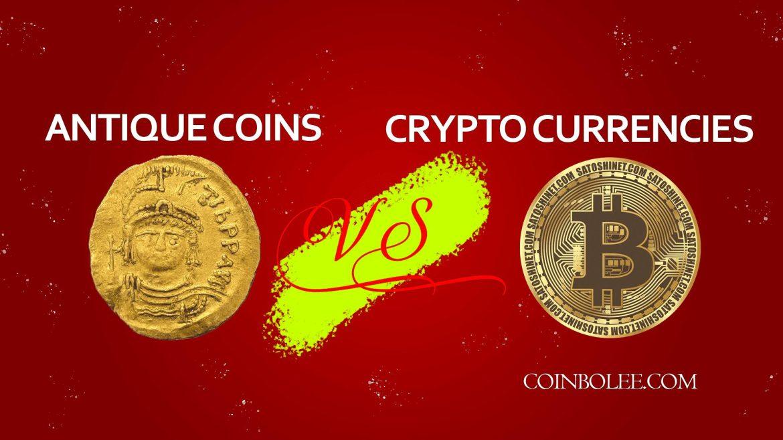 Antique Coins VS Crypto Currencies