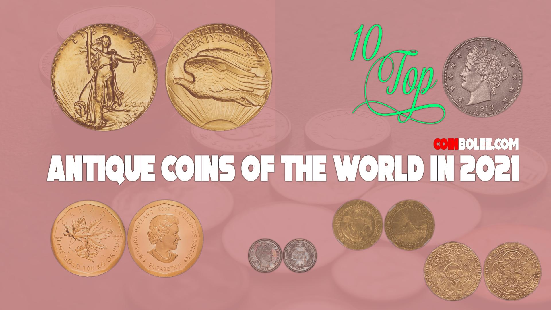 Top 10 Antique Coins of the World in 2021